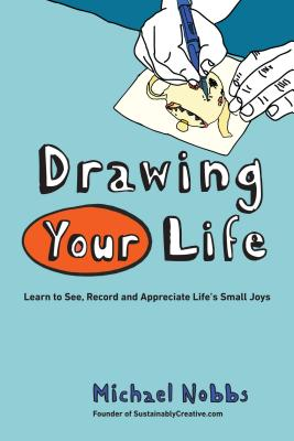 Drawing Your Life By Nobbs, Michael